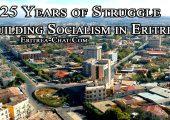 Thomas C. Mountain: Eritre'de Sosyalizmin İnşası Mücadelesinin 25 Yılı; Yolsuzluk Kanserine Karşı Savaş