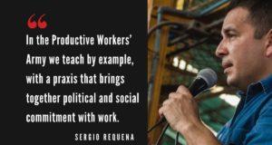 Venezuela: Anavatanı 'İnşa Etmek': Üretken İşçiler Ordusundan Sergio Requena ile Söyleşi, Cira Pascual Marquina